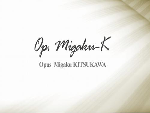 橘川琢公式Website 《op.migaku-k》
